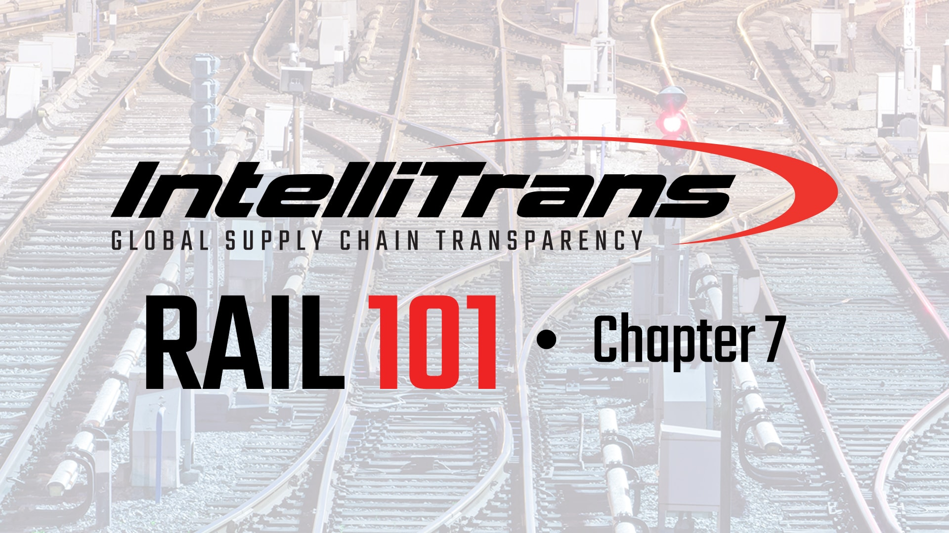 IntelliTrans Rail 101: Chapter 7
