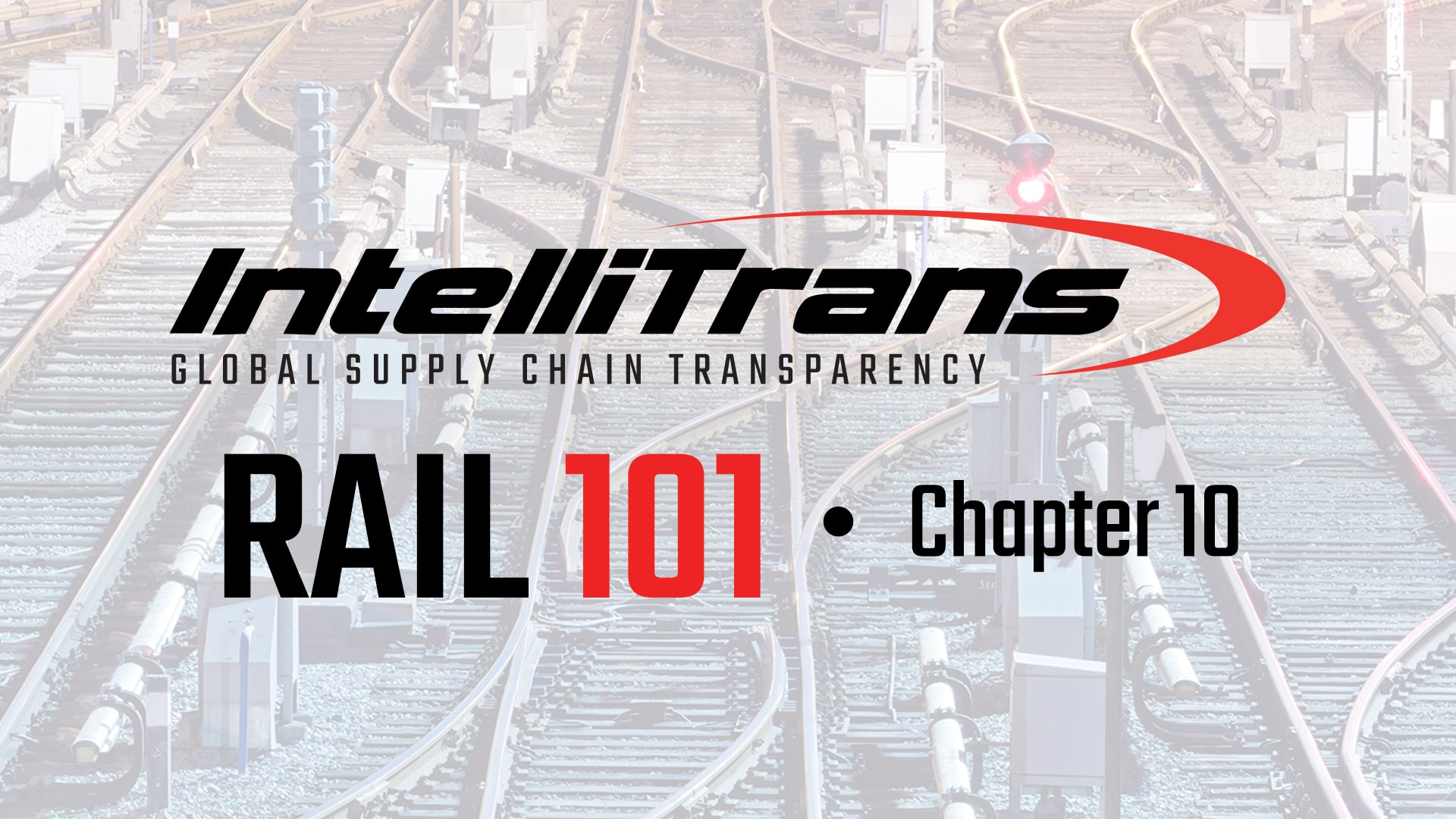 IntelliTrans Rail 101: Chapter 10