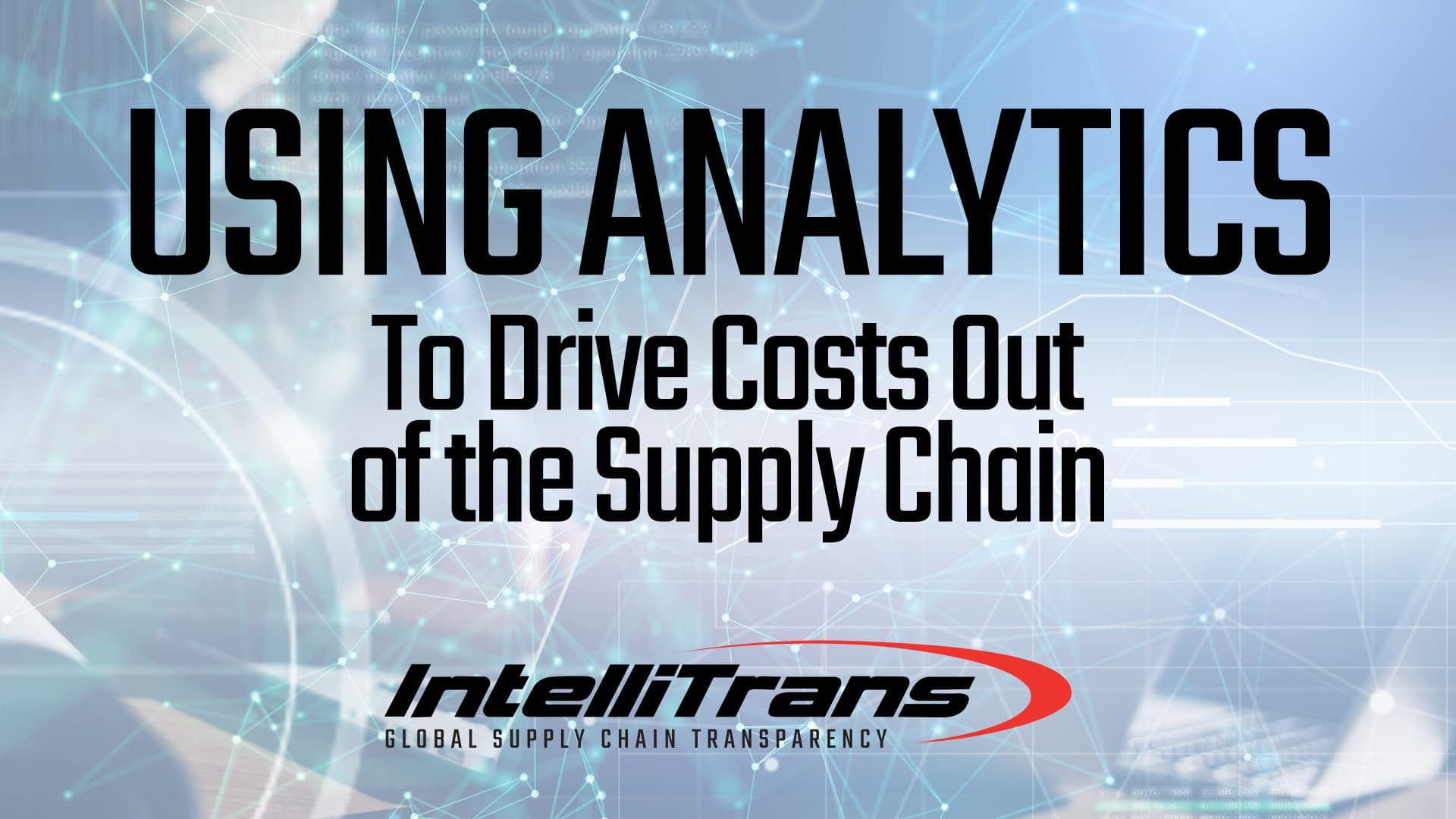 Using Analytics to Drive Costs Out of the Supply Chain